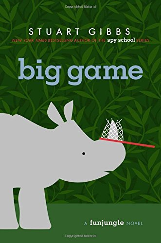 Stuart Gibbs Big Game