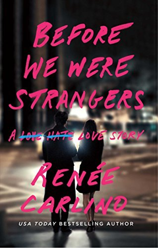 Renee Carlino Before We Were Strangers A Love Story