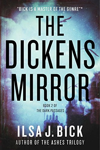 Ilsa J. Bick The Dickens Mirror Book Two Of The Dark Passages