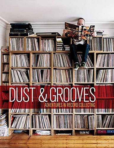 Eilon Paz Dust & Grooves Adventures In Record Collecting