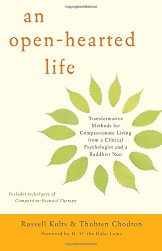 Russell Kolts An Open Hearted Life Transformative Methods For Compassionate Living F