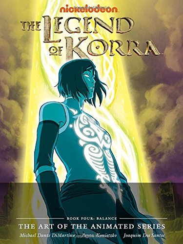 Michael Dante Dimartino The Legend Of Korra The Art Of The Animated Series Book Four Balanc