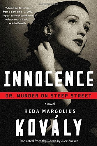 Heda Margolius Kovaly Innocence; Or Murder On Steep Street