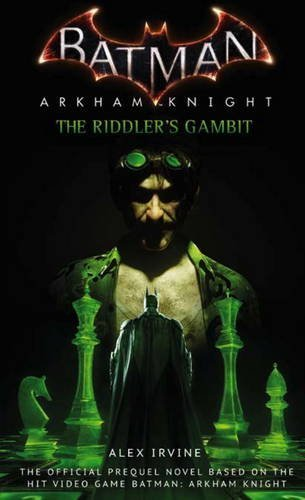 Alex Irvine Batman Arkham Knight The Riddler's Gambit