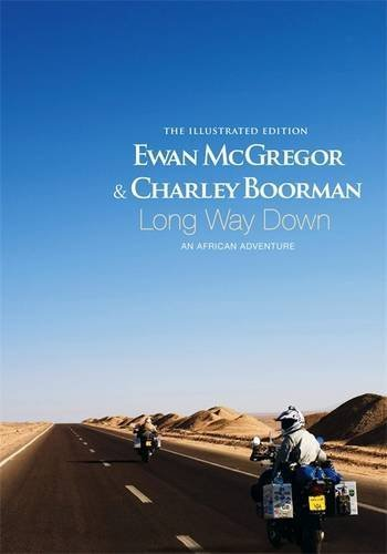 Ewan Mcgregor Long Way Down An African Adventure; The Illustrated Edition Abridged