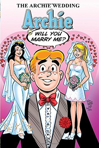 Michael Uslan The Archie Wedding Archie In Will You Marry Me?