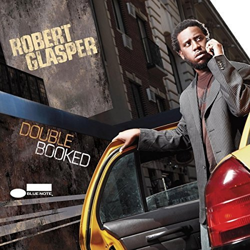 Robert Glasper Double Booked Double Booked