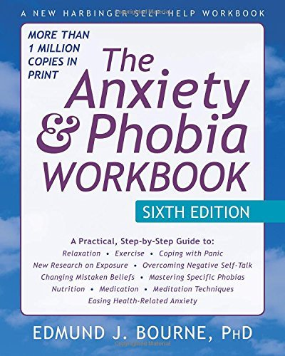 Edmund J. Bourne The Anxiety And Phobia Workbook 0006 Edition;sixth Edition