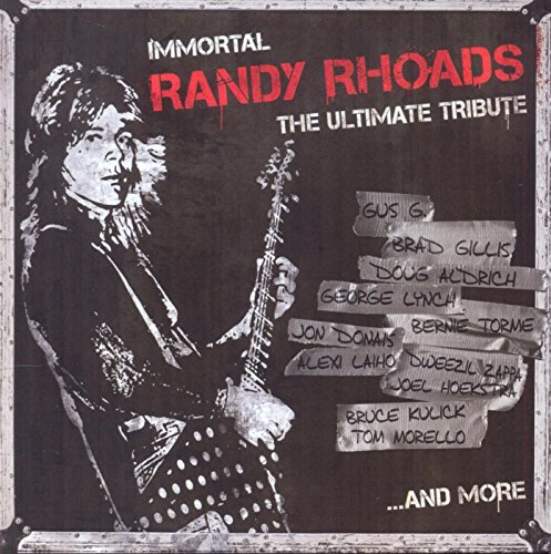 Immortal Randy Rhoads The Ultimate Tribute Immortal Randy Rhoads The Ultimate Tribute