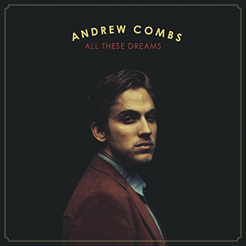 Andrew Combs All These Dreams