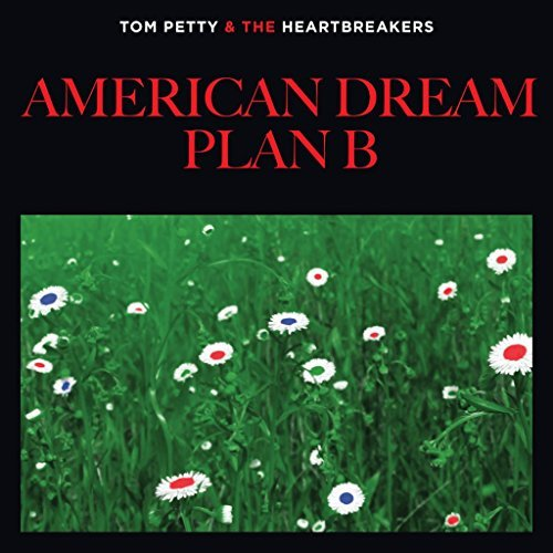"Petty Tom & The Heartbreakers American Dream Plan B' ""u Get Me Hig Includes $2 Coupon Towards The Full Length"