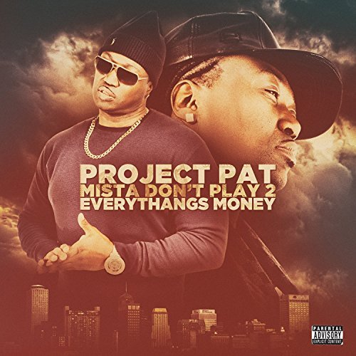 Project Pat Mista Don't Play 2 Everythang Explicit