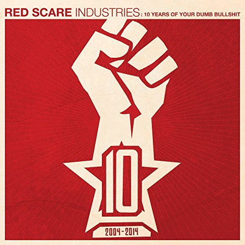 Red Scare Industries 10 Years Of Your Dumb Bullshit Red Scare Industries 10 Years Of Your Dumb Bullshit