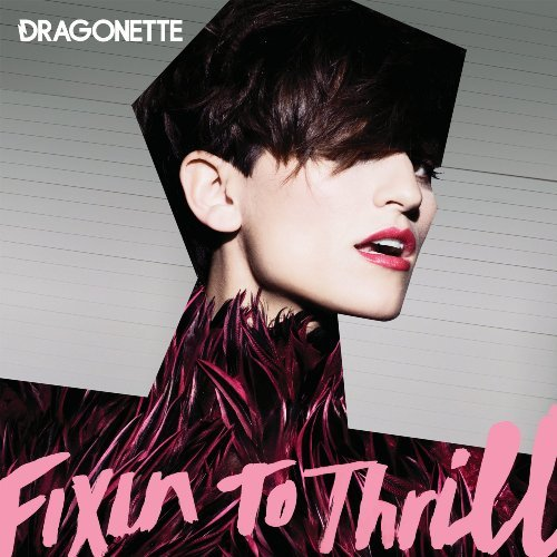 Dragonette Fixin To Thrill Import Can