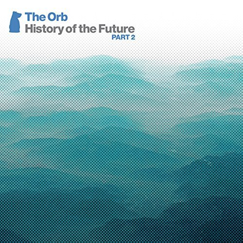 The Orb History Of The Future Part 2 2cd