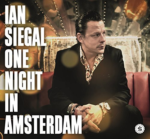 Ian Siegal One Night In Amsterdam