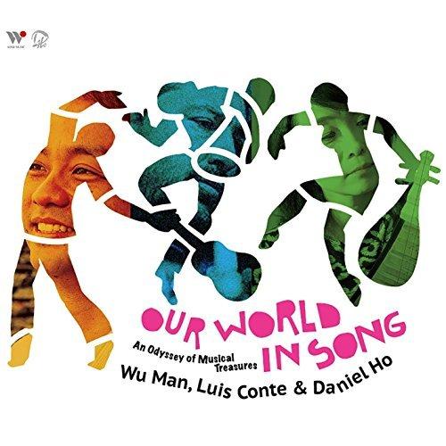 Wu Man Our World In Song