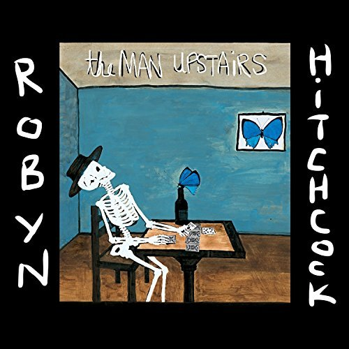 Robyn Hitchcock Man Upstairs