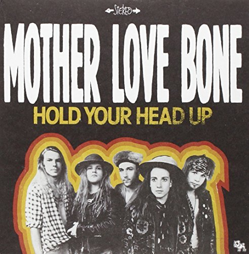Mother Love Bone Hold Your Head Up Holy Roller