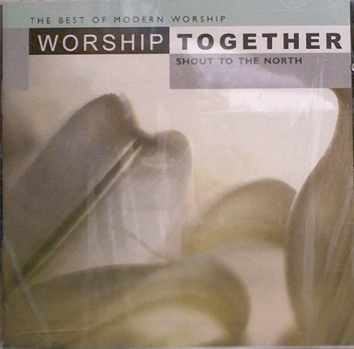 Worship Together Shout North S Worship Together Shout North S