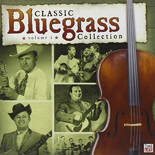 Classic Bluegrass Collection Vol. 1 Classic Bluegrass Colle Classic Bluegrass Collection