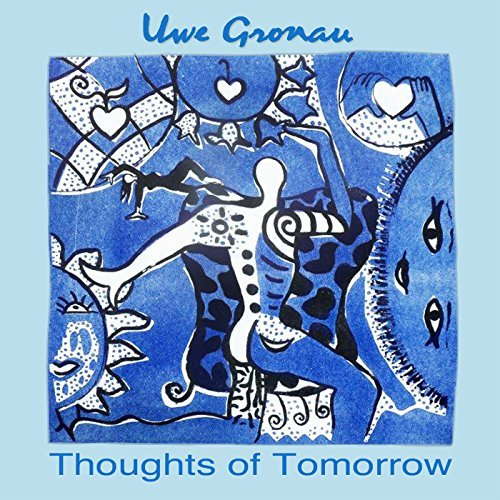 Uwe Gronau Thoughts Of Tomorrow