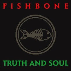 Fishbone Truth & Soul Truth & Soul