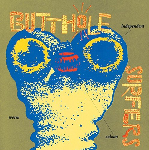 Butthole Surfers Independent Worm Saloon Independent Worm Saloon