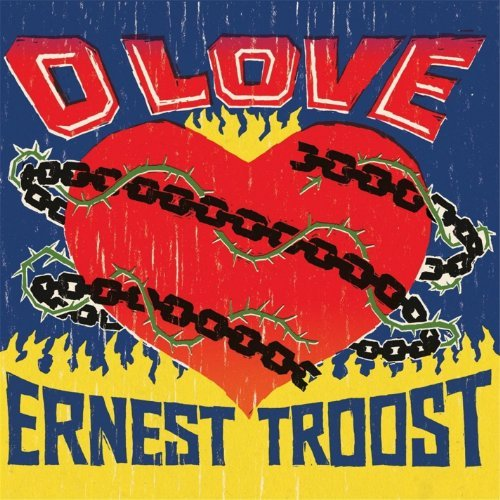 Ernest Troost O Love