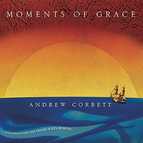 Andrew Corbett Moments Of Grace