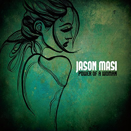 Jason Masi Power Of A Woman