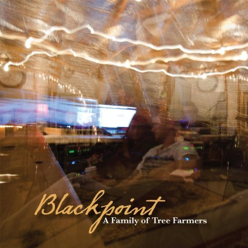 Blackpoint A Family Of Tree Farmers