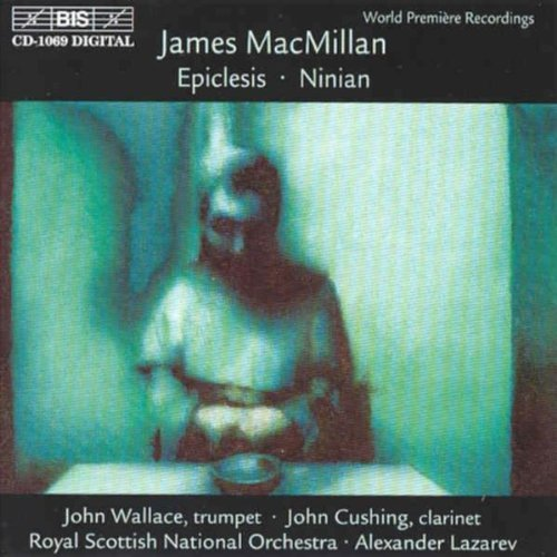 J. Macmillan Epislesis Ninian Wallace (tpt) Cushing (cl) Lazarev Royal Scottish Natl Or