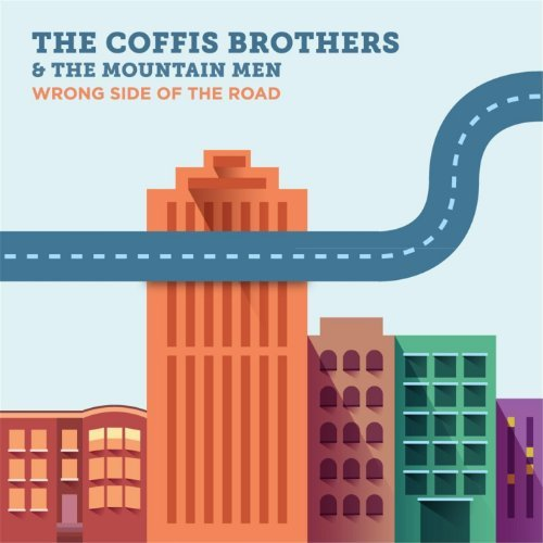 Coffis Brothers & Mountain Men Wrong Side Of The Road