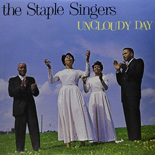 Staple Singers Uncloudy Day
