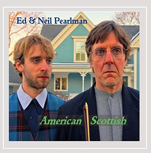 Ed & Neil Pearlman American Scottish