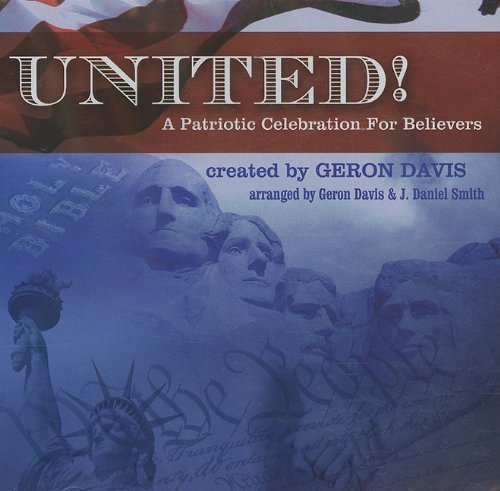 J. Daniel Smith United! A Patriotic Celebration For Believers