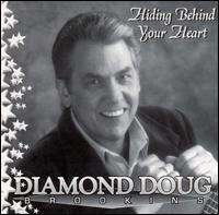 Diamond Doug Brookins Hiding Behind Your Heart Love