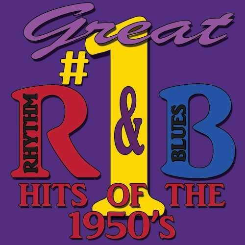 Great #1 R&b Hits Of The 1950's Great #1 R&b Hits Of The 1950's