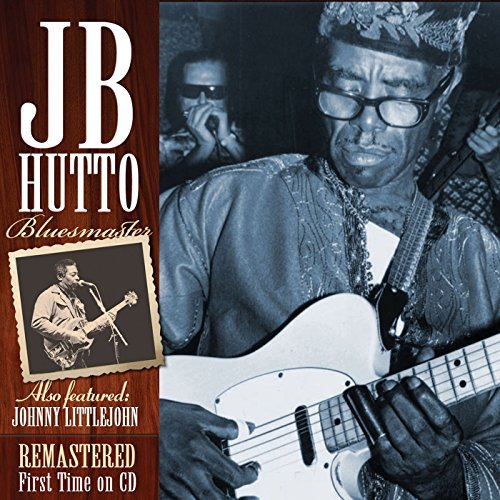 J.B. Hutto Bluesmaster The Lost Tapes