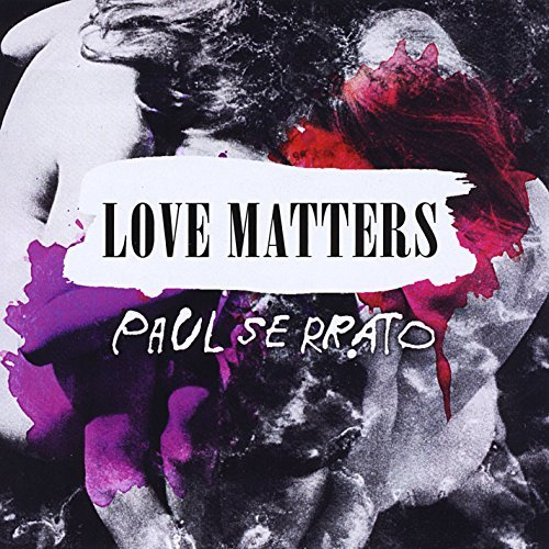 Paul Serrato Love Matters