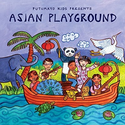 Putumayo Kids Presents Asian Playground Asian Playground