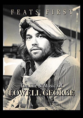 Lowell George Feats First