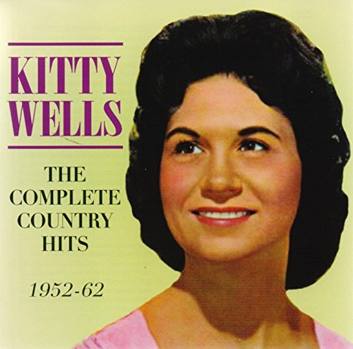 Kitty Wells Complete Country Hits 1952 62