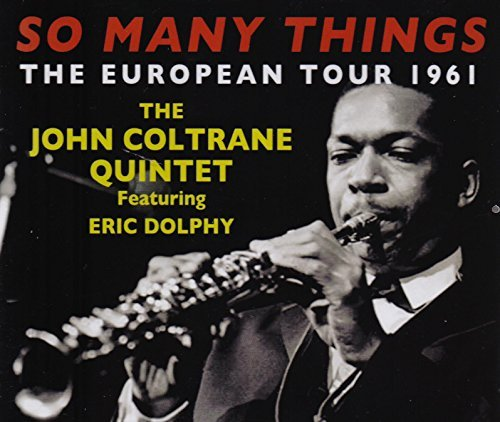 John Coltrane So Many Things European Tour So Many Things European Tour