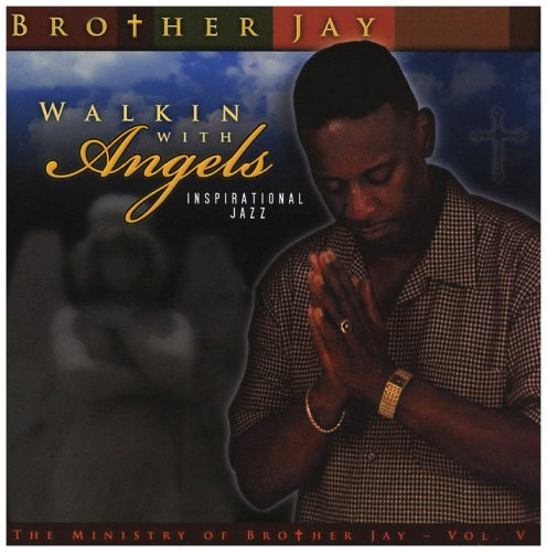 Brother Jay Vol. 5 Walkin With Angels