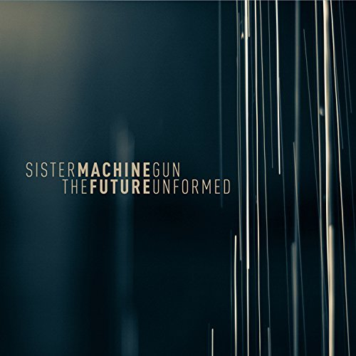 Sister Machine Gun Future Unformed