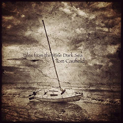 Tom Caufield Tales From The Wine Dark Sea