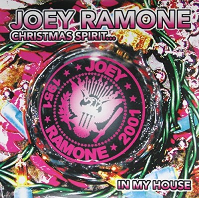 Joey Ramone Christmas Spirit In My House