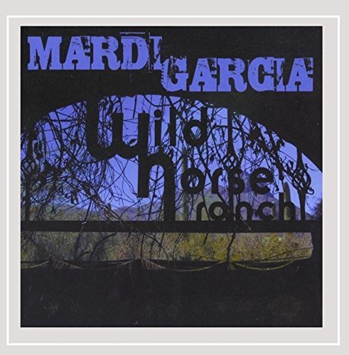 Mardi Garcia Wild Horse Ranch CD R